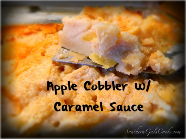 Apple Cobbler With Caramel Sauce Southern Gals Cook