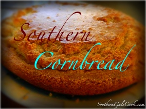 Southern Cornbread- SouthernGalsCook.com