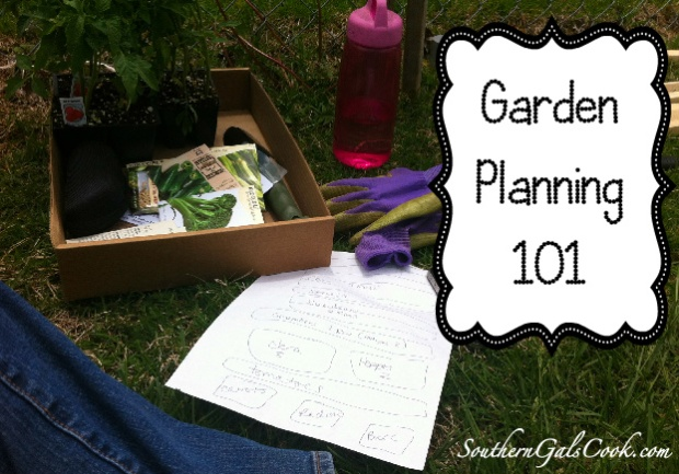 Garden Planning 101- SouthernGalsCook.com