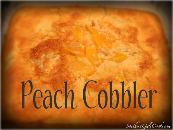 Peach Cobbler- SouthernGalsCook.com